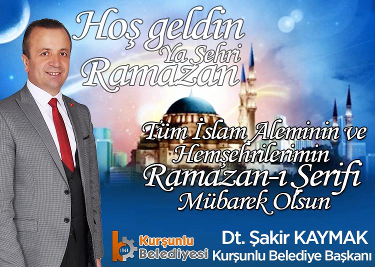 Belediye Başkanımız Dt. Şakir KAYMAK, Ramazan Ayının Başlaması Dolayısıyla Bir Mesaj Yayınladı