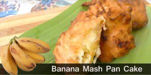 Banana Mash Pan Cake Recipe