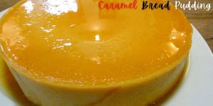 How to Make HOMEMADE Caramel Bread Pudding | No OVEN BAKED | Using Leftover Pandesal