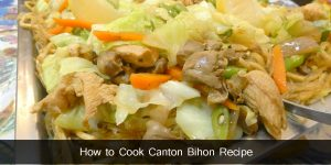 How to Cook Canton Bihon Recipe