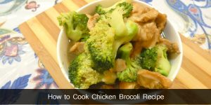 How to Cook Chicken Broccoli Recipe