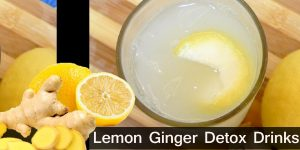 Lemon Ginger Detox Drinks / Healthy Drinks