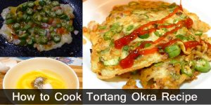 How to Cook Tortang Okra Recipe