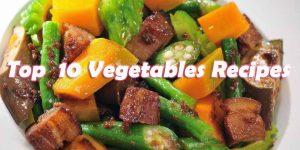Top 10 Vegetables Recipes