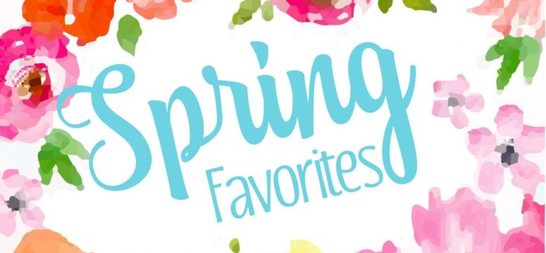 Spring trends and favorites