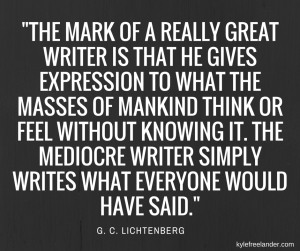 _The mark of a really great writer is