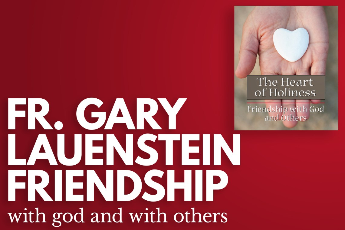 Fr Gary Lauenstein Friendship