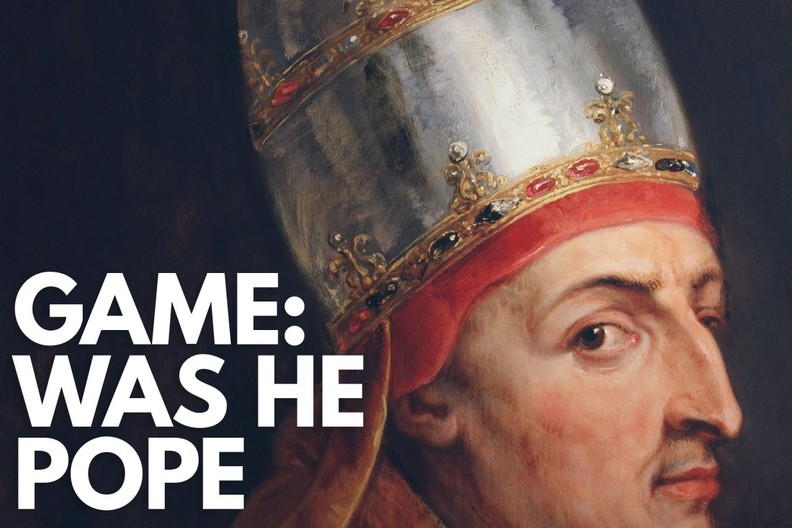 Game Was He Pope