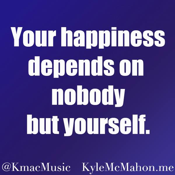 Inspirational Quote Card, U201cYour Happiness Depends On Nobody But Yourselfu201d