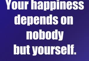 Kyle McMahon inspirational quote card, Your happiness depends on nobody but yourself.