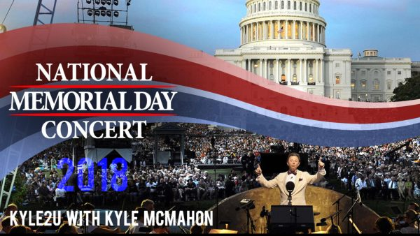 National Memorial Day Concert 2018 with Kyle McMahon