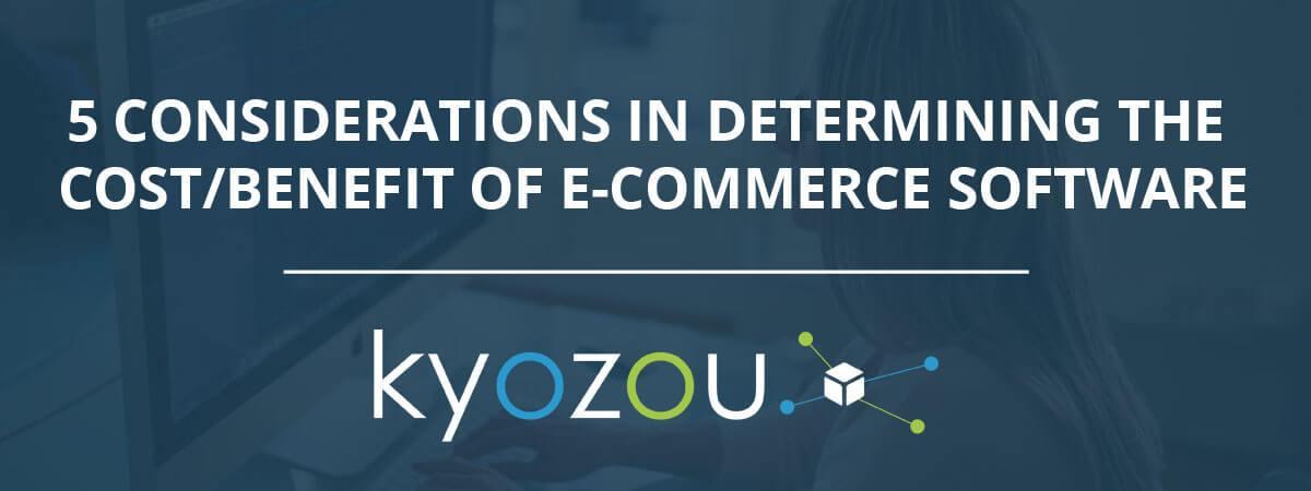 e-commerce software cost benefits