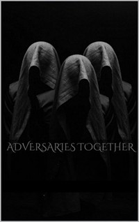 Adversaries Together