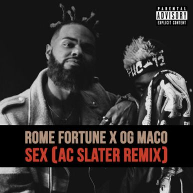 Rome Fortune x OG Maco - Sex (AC Slater Remix)