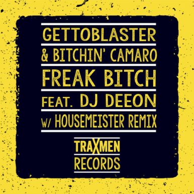 DJ Deeon ft. Gettoblaster - Freak Bitch (Housemeister Remix)