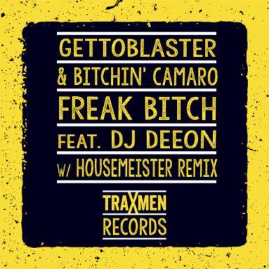 DJ Deeon ft. Gettoblaster - Freak Bitch (Housemeister Remix)