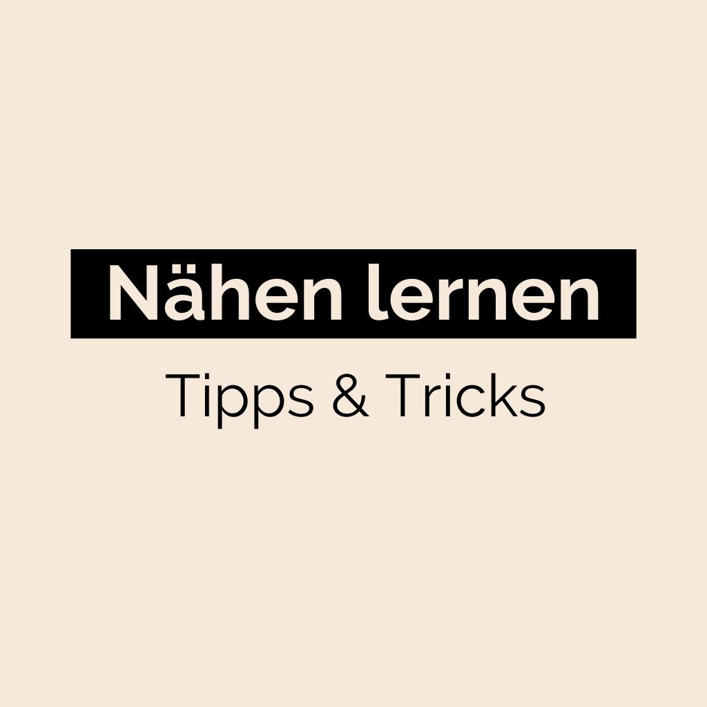 Nähen lernen Tipps & Tricks