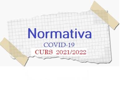 NOVA NORMATIVA COVID-19 – CURS 2021/2022