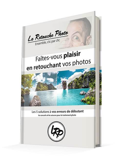 """Téléchargez gratuitement le guide """"Faites-vous plaisir en retouchant vos photos"""" sur le blog La retouche photo"""