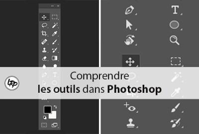 Comprendre les outils dans photoshop sur le blog La Retouche photo