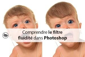 Comprendre le filtre fluidité dans photoshop, sur le blog La Retouche photo