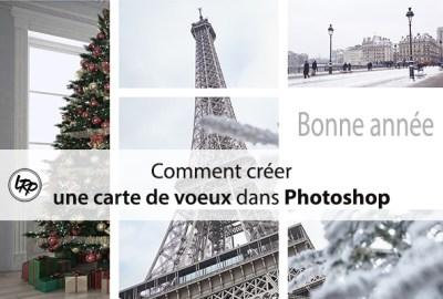 Comment créer une carte de voeux dans Photoshop sur le blog La Retouche photo