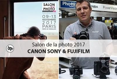 Canon, Sony et Fujifilm nous présente leurs nouveautés au salon de la photo 2017 à Paris, sur le blog La Retouche photo.