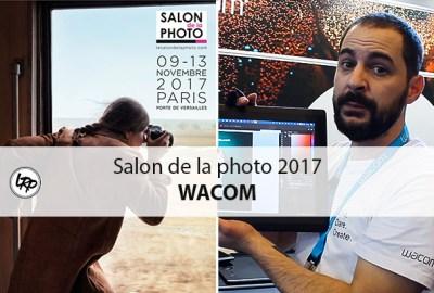 Découvrez les tablettes graphiques Wacom au salon de la photo 2017, sur le blog La Retouche photo.