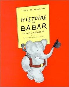 Histoire de Babar : le petit éléphant , De Brunhoff