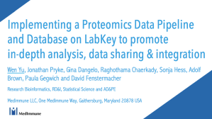 Implementing a Proteomics Data Pipeline and Database on LabKey to promote in-depth analysis, data sharing and integration at Medimmune.