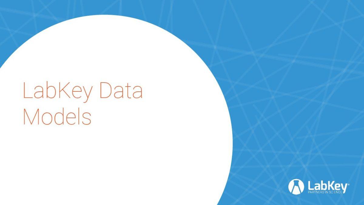 LabKey Data Models-LKEUC-04172018 1