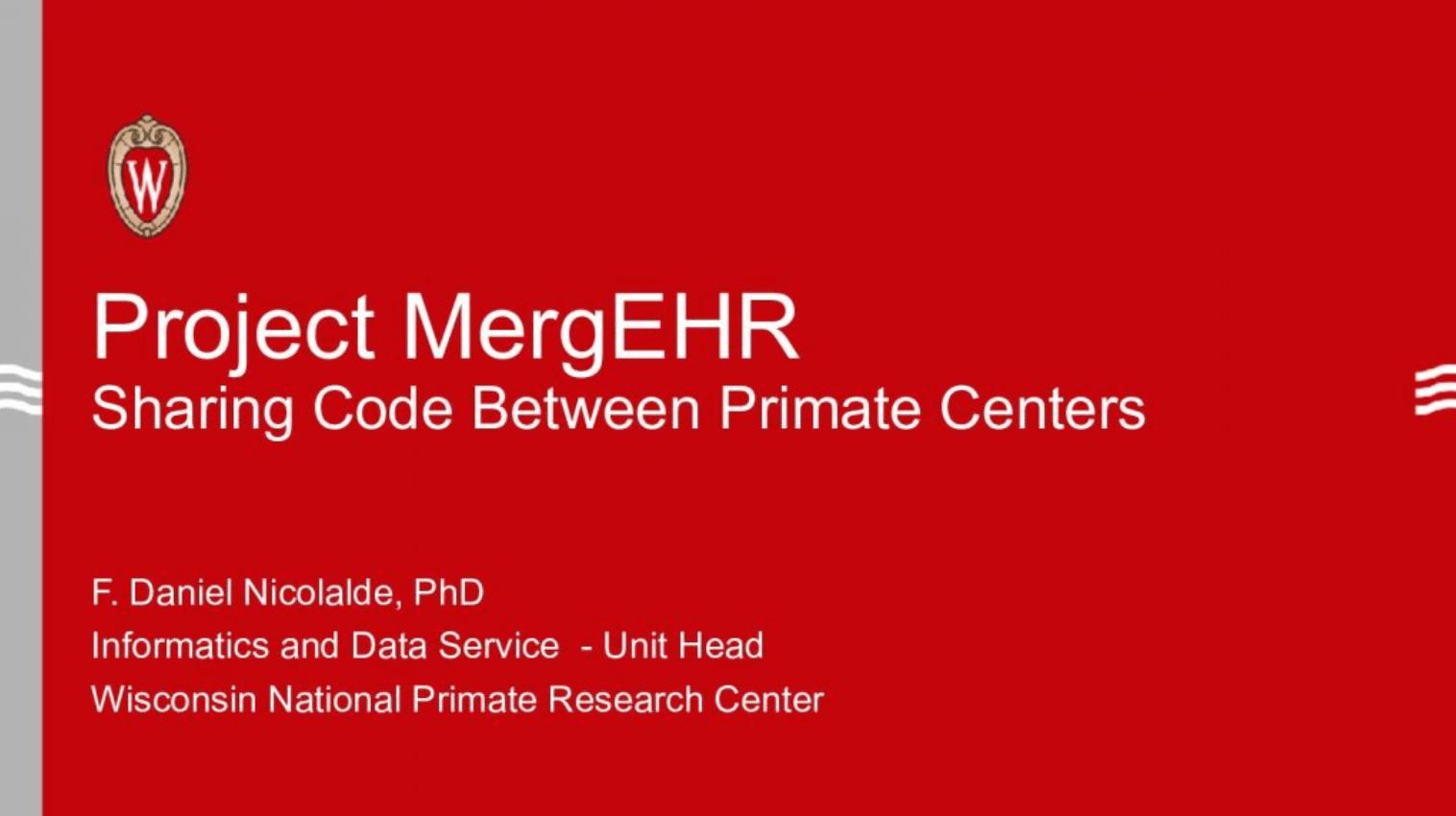 Project MergEHR: Sharing Code Between Primate Centers
