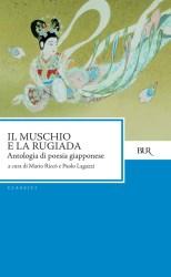Il muschio e la rugiada – Antologia di poesia giapponese