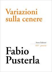 Variazioni sulla cenere – Fabio Pusterla