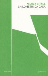 Chilometri da casa – Nicola Vitale