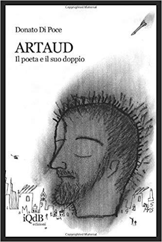 Artaud: il poeta e il suo doppio - Donato Di Poce