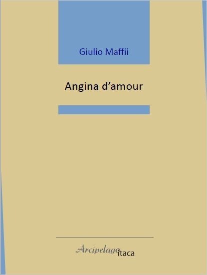 Angina d'amour - Giulio Maffii