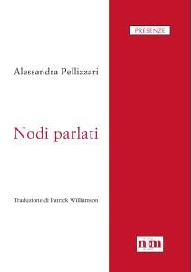 Nodi parlati - Alessandra Pellizzari