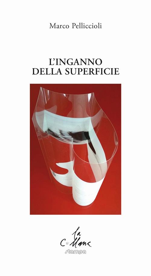 L'inganno della superficie - Marco Pelliccioli