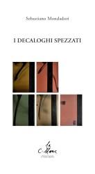 I decaloghi spezzati – Sebastiano Mondadori