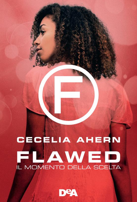Flawed 2 - Il momento della scelta Book Cover