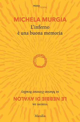 L'inferno è una buona memoria. Visioni da «Le nebbie di Avalon» di Marion Zimmer Bradley Book Cover