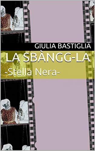 La Sbangg-la Stella Nera Book Cover