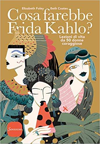 Cosa farebbe Frida Kahlo? Book Cover