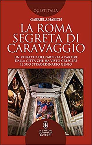 LA ROMA SEGRETA DI CARAVAGGIO Book Cover