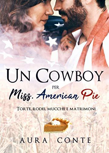 UN COWBOY PER MISS AMERICAN PIE Book Cover