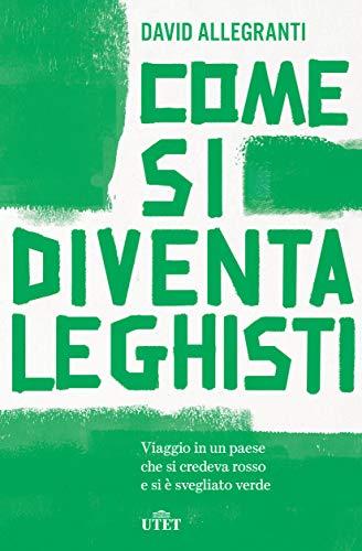 COME SI DIVENTA LEGHISTI Book Cover