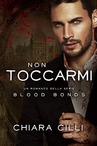 Non Toccarmi (Blood Bonds #7) Book Cover