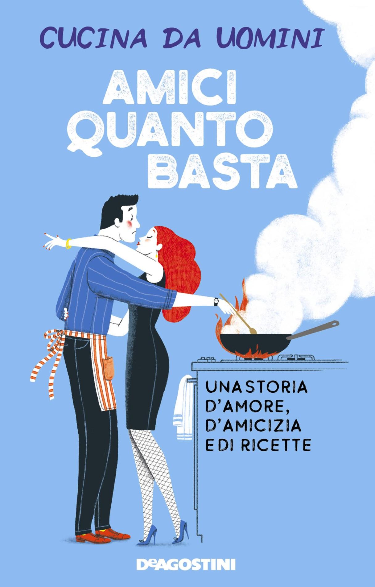Amici quanto basta Una storia d'amore, d'amicizia e di ricette Book Cover