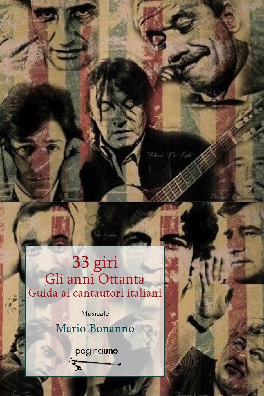 33 giri. Gli anni ottanta. Guida ai cantautori italiani. Book Cover